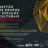 Curso Gestão de grupos e espaços culturais: capacitação de empreendedores criativos