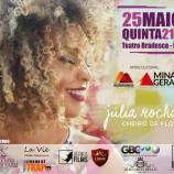 """Júlia Rocha faz show de lançamento do seu primeiro CD, """"Cheiro de Flor"""""""