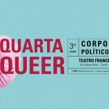 Quarta Queer no Teatro Francisco Nunes