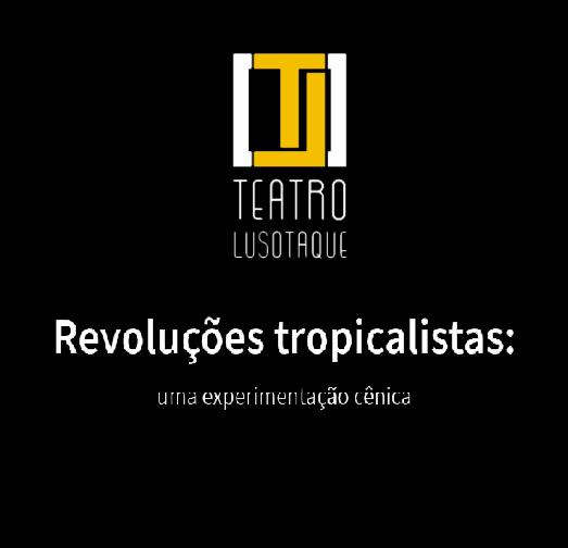Revoluções tropicalistas: uma experiência cênica